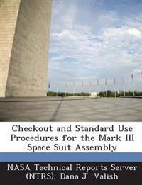 Checkout and Standard Use Procedures for the Mark III Space Suit Assembly