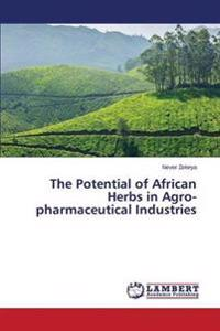 The Potential of African Herbs in Agro-Pharmaceutical Industries
