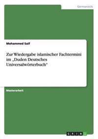 """Zur Wiedergabe Islamischer Fachtermini Im """"Duden Deutsches Universalworterbuch"""