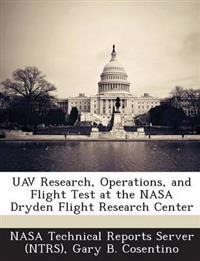 Uav Research, Operations, and Flight Test at the NASA Dryden Flight Research Center