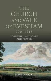 The Church and Vale of Evesham, 700-1215