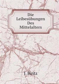 Die Leibesubungen Des Mittelalters