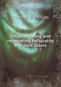 Tobacco Curing and Resweating for Quality and Dark Colors