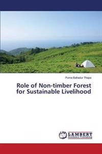 Role of Non-Timber Forest for Sustainable Livelihood