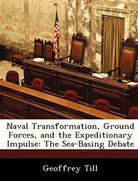 Naval Transformation, Ground Forces, and the Expeditionary Impulse