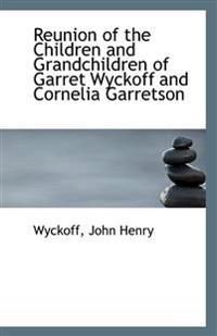 Reunion of the Children and Grandchildren of Garret Wyckoff and Cornelia Garretson