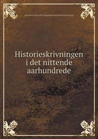Historieskrivningen I Det Nittende Aarhundrede