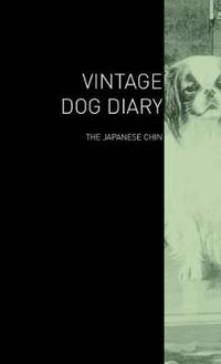 The Vintage Dog Diary - The Japanese Chin