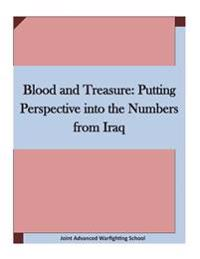 Blood and Treasure: Putting Perspective Into the Numbers from Iraq