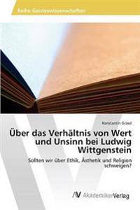 Uber Das Verhaltnis Von Wert Und Unsinn Bei Ludwig Wittgenstein