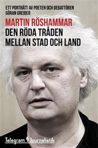 Den röda tråden mellan stad och land : ett porträtt av poeten och debattören Göran Greider