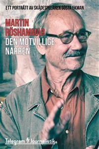 Den motvillige narren : ett porträtt av skådespelaren Gösta Ekman