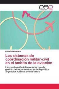 Los Sistemas de Coordinacion Militar-Civil En El Ambito de La Aviacion