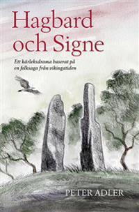Hagbard och Signe - ett kärleksdrama baserat på en folksaga från vikingatiden