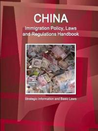China Immigration Laws and Regulations Handbook