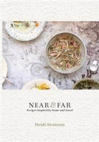 Near and far - recipes inspired by home and travel
