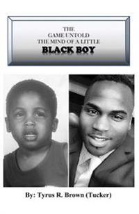 The Game Untold the Mind of a Little Black Boy: The Game Untold