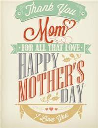 Thank You Mom: Giant Mothers Day Card (Notebook)