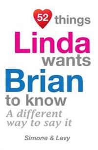 52 Things Linda Wants Brian to Know: A Different Way to Say It