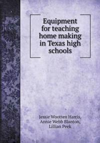Equipment for Teaching Home Making in Texas High Schools