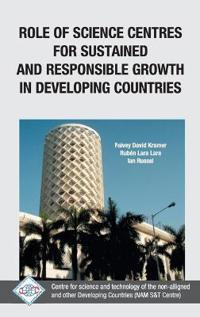 Role of Science Centres for Sustained and Responsible Growth in Developing Countries