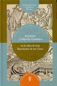 Escritura y derecho canonico en la obra de fray Bartolome de las Casas / Scripture and Canon Law in the work of Fray Bartolome de las Casas