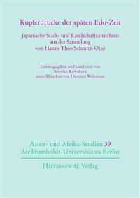 Kupferdrucke Der Spaten EDO-Zeit: Japanische Stadt- Und Landschaftsansichten Aus Der Sammlung Von Hanns Theo Schmitz-Otto