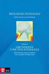 Biologisk psykologi - Utdrag ur Grunderna i vår tids psykologi