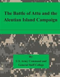 The Battle of Attu and the Aleutian Island Campaign