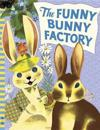 The Funny Bunny Factory