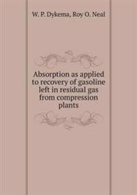 Absorption as Applied to Recovery of Gasoline Left in Residual Gas from Compression Plants