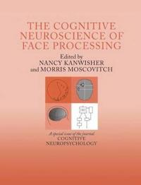 The Cognitive Neuroscience of Face Processing