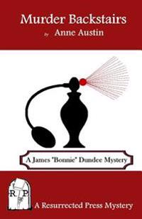 "Murder Backstairs: A James ""Bonnie"" Dundee Mystery"