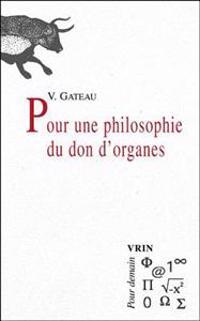 Pour Une Philosophie Du Don D'Organes