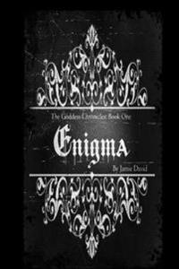 The Goddess Chronicles: Engima