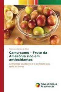 Camu-Camu - Fruto Da Amazonia Rico Em Antioxidantes