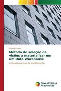 Metodo de Selecao de Visoes a Materializar Em Um Data Warehouse