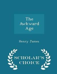 The Awkward Age - Scholar's Choice Edition