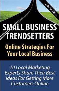 Small Business Trendsetters: Online Strategies for Your Local Business