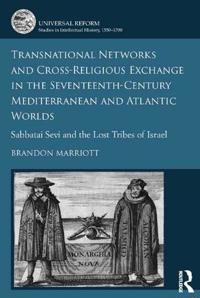 Transnational Networks and Cross-Religious Exchange in the Seventeenth-Century Mediterranean and Atlantic Worlds