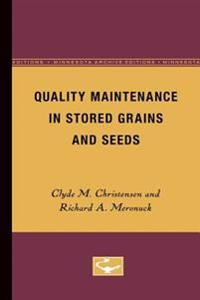 Quality Maintenance in Stored Grains and Seeds