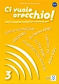 CI VUOLE ORECCHIO 3 ALUM+CD(9788861821071)