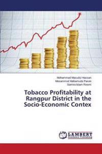 Tobacco Profitability at Rangpur District in the Socio-Economic Contex