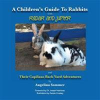 A Children's Guide for Rabbits with Radar and Jupiter and Their Capilano Back Yard Adventures