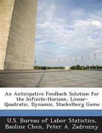 An Anticipative Feedback Solution for the Infinite-Horizon, Linear-Quadratic, Dynamic, Stackelberg Game