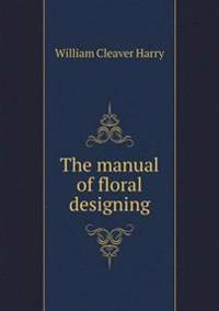 The Manual of Floral Designing