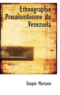 Ethnographie Precolombienne Du Venezuela
