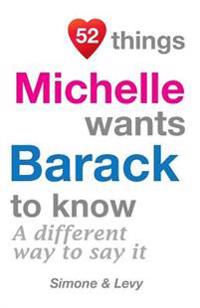 52 Things Michelle Wants Barack to Know: A Different Way to Say It