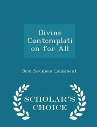 Divine Contemplation for All - Scholar's Choice Edition