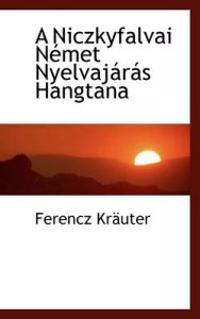A Niczkyfalvai Nemet Nyelvajaras Hangtana